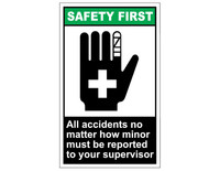 ANSI Safety First All Accidents No Matter How Minor Must Be Reported To Your Supervisor