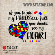 If You Think My Hands Are Full Autism Awareness SVG, DXF, JPG, PNG, and EPS format cut file clipartfor Silhouette, Cricut, Brother Scan n cut, andvarious other cutting machines.