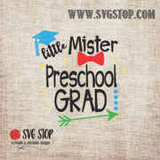 Little Mister Preschool Grad SVG, DXF, JPG, PNG, and EPS format cut file clipartfor Silhouette, Cricut, Brother Scan n cut, andvarious other cutting machines.