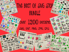The Best of SVG Stop Bundle of over 1200 SVG, DXF, JPG, PNG, and EPS designs for cutting machines and sublimation printing.