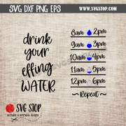drink your effing water Motivational Saying Water Bottle Markings clip art cut file digital download