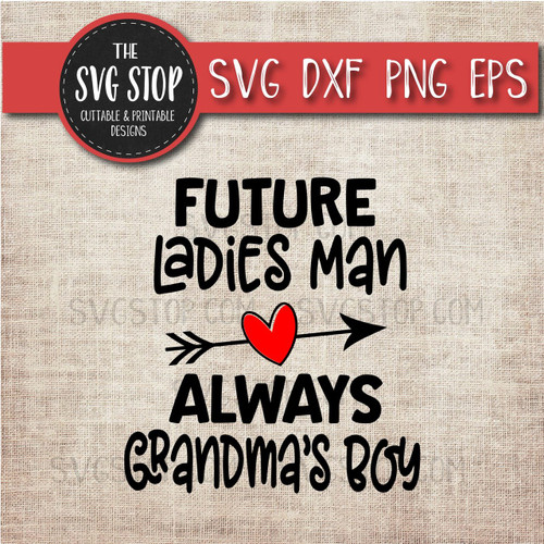 Future Ladies Man Always Grandmas Boy Svg Clipart Cut File DXF png eps