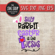 Silly rabbit easter is for jesus svg clipart cut file
