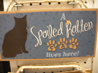 Spoiled Rotten Cat Lives Here ~ Sign