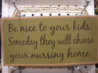 Be Nice To Your Kids... Sign
