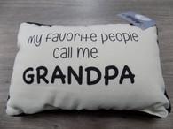 Pillow ~ My Favorite People Call Me Grandpa