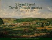 Edward Beyer's Travels Through America, An Artist's View