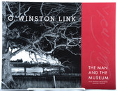 O. Winston Link, the Man and the Museum