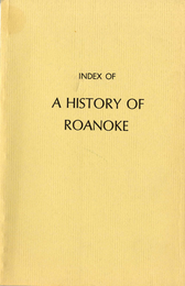 Index of Raymond P. Barnes' A History of Roanoke