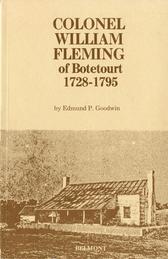 Colonel William Fleming of Botetourt, 1728-1795