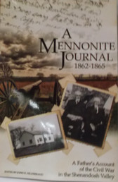 A Mennonite Journal. 1862-1865: A Father's Account of the Civil War in the Shenandoah Valley