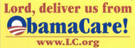 Lord, deliver us from ObamaCare!  bumper sticker