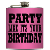 Party Like Its Your Birthday flask.