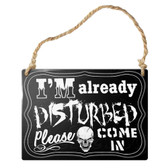 I'm Already Disturbed Skull Hanging Metal Sign Home Decor