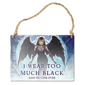 I Wear Too Much Black Hanging Metal Sign Ornament by Alchemy Gothic