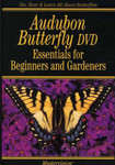 Audubon Butterfly Essentials: Beginners & Gardeners DVD