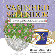 Vanished Splendor The Colorful World of the Romanovs