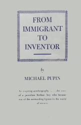 From Immigrant to Inventor. Michael Idvorsky Pupin