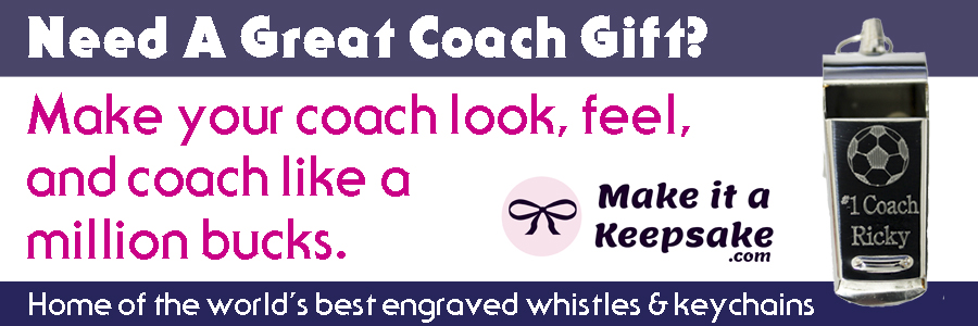 Need A Great Coach Gift?  Make your coach look, feel, and coach like a million bucks.  Home of the world's best engraved whistles & keychains