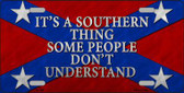 Its A Southern Thing Metal Novelty License Plate