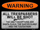 Trespassers Will Be Shot Metal Novelty Parking Sign P-1117