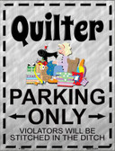 Quilter Parking Metal Novelty Parking Sign