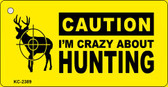 Crazy About Hunting Novelty Key Chain