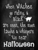 Witches Go Riding Metal Novelty Parking Sign P-1165