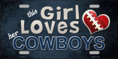 This Girl Loves Her Cowboys Novelty Metal License Plate LP-8031