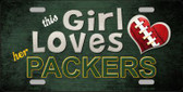 This Girl Loves Her Packers Novelty Metal License Plate