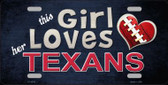 This Girl Loves Her Texans Novelty Metal License Plate