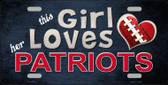 This Girl Loves Her Patriots Novelty Metal License Plate
