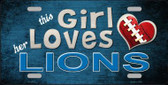 This Girl Loves Her Lions Novelty Metal License Plate