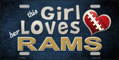 This Girl Loves Her Rams Novelty Metal License Plate