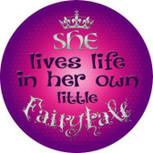 Lives In Own Fairytale Novelty Metal Circular