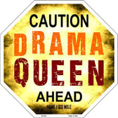 Caution Drama Queen Ahead Metal Novelty Stop Sign