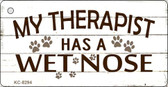 Therapist Has Wet Nose Novelty Key Chain