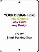 "Personalized Design Your Own Custom 9"" x 12"" Novelty Small Aluminum Parking Sign"