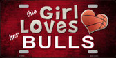 This Girl Loves Her Bulls Novelty Metal License Plate