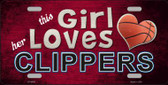 This Girl Loves Her Clippers Novelty Metal License Plate