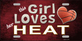 This Girl Loves Her Heat Novelty Metal License Plate