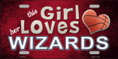 This Girl Loves Her Wizards Novelty Metal License Plate