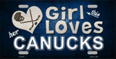 This Girl Loves Her Canucks Novelty Metal License Plate
