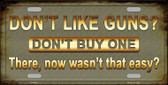 Dont Like Guns Novelty Metal License Plate