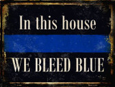 We Bleed Blue Metal Novelty Parking Sign