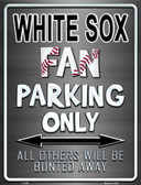White Sox Metal Novelty Parking Sign