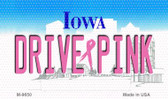 Drive Pink Iowa Novelty Metal Magnet