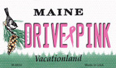 Drive Pink Maine Novelty Metal Magnet