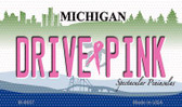 Drive Pink Michigan Novelty Metal Magnet