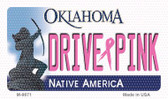 Drive Pink Oklahoma Novelty Metal Magnet